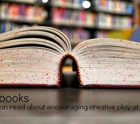 6 Books about Encouraging Creative Play at Home