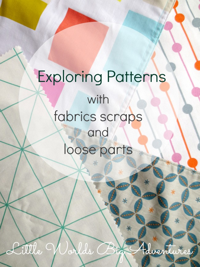 Exploring Patterns with Fabric Scraps and Loose Parts