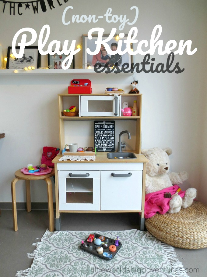 Non Toy Play Kitchen Essentials every Family should have